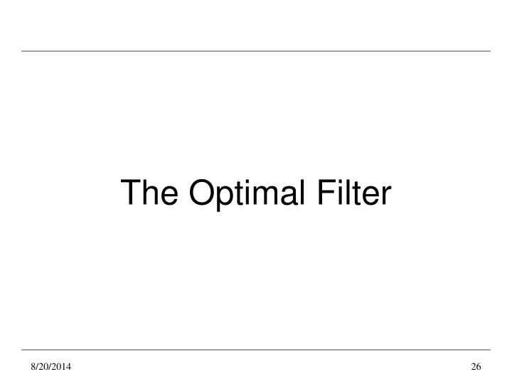 The Optimal Filter
