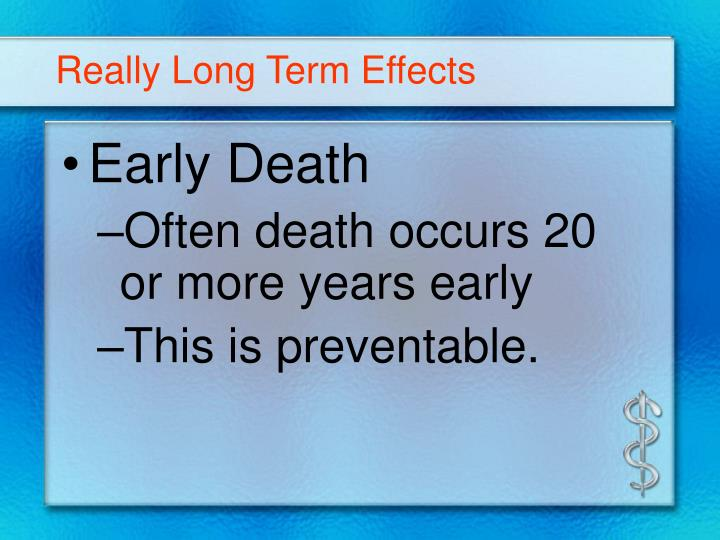Really Long Term Effects