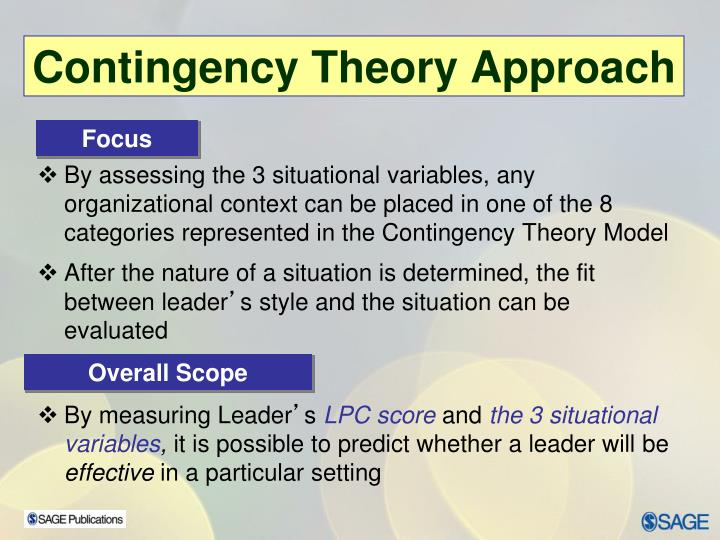 By assessing the 3 situational variables, any organizational context can be placed in one of the 8 categories represented in the Contingency Theory Model