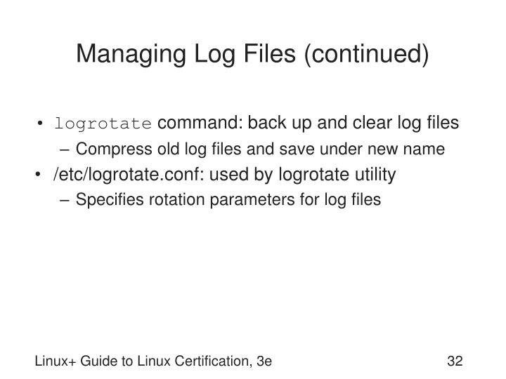 Managing Log Files (continued)