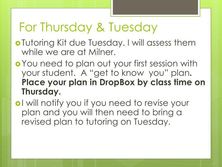 For Thursday & Tuesday