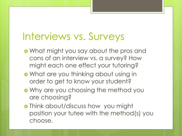 Interviews vs. Surveys