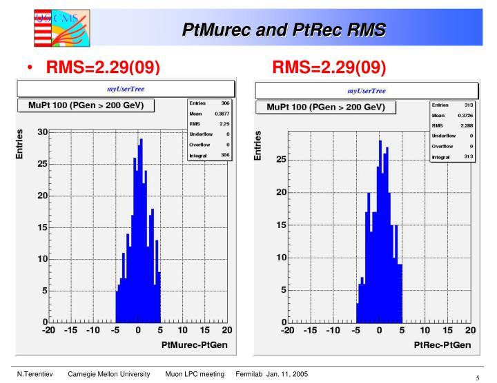 PtMurec and PtRec RMS