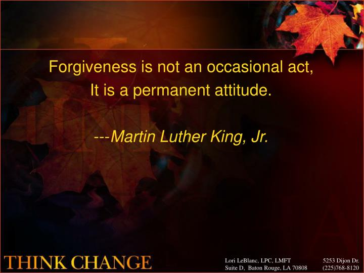 Forgiveness is not an occasional act,