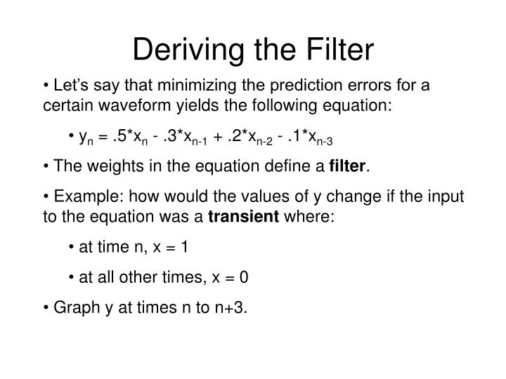 Deriving the Filter