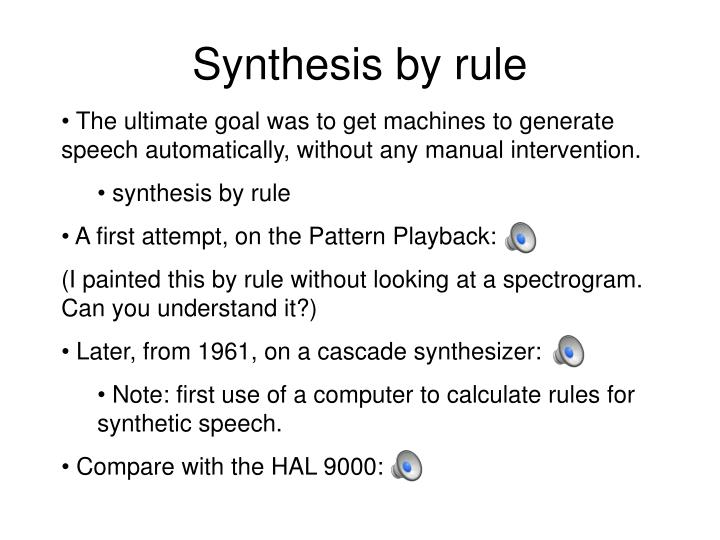 Synthesis by rule