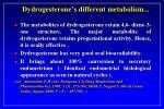 dydrogesterone s different metabolism