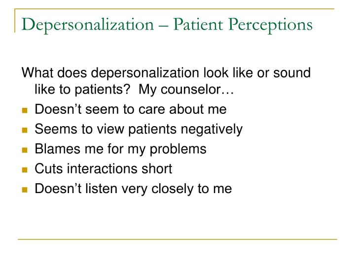 Depersonalization – Patient Perceptions