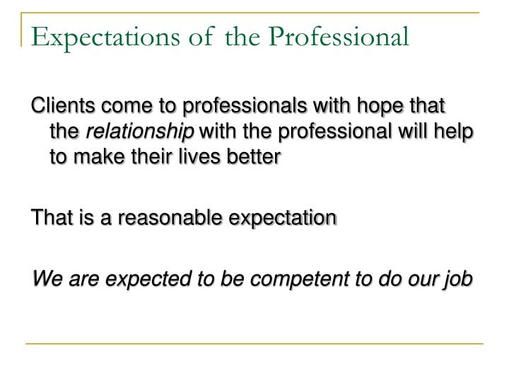 Expectations of the Professional