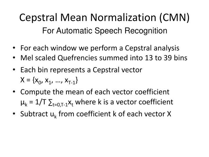 Cepstral Mean Normalization (CMN)