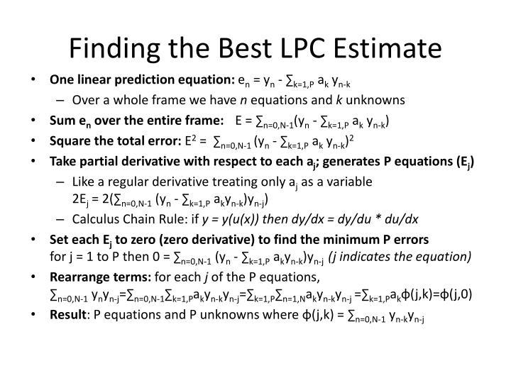 Finding the Best LPC Estimate