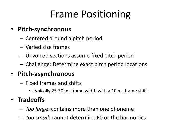 Frame Positioning