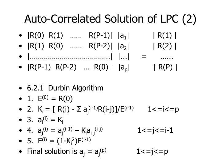 Auto-Correlated Solution of LPC (2)