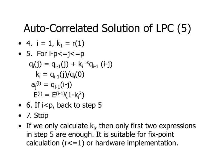 Auto-Correlated Solution of LPC (5)