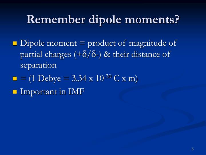 Remember dipole moments?