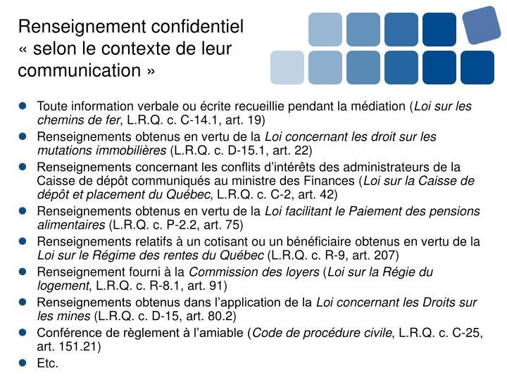 Renseignement confidentiel «selon le contexte de leur communication»