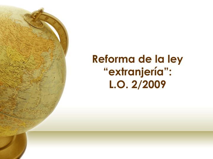 """Reforma de la ley """"extranjería"""":"""