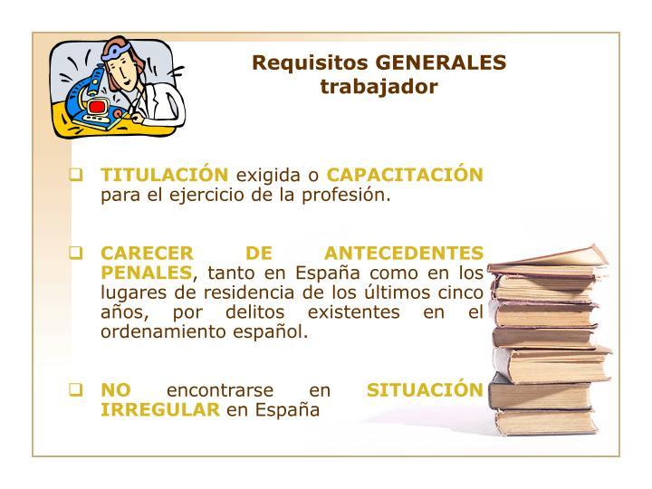 Requisitos GENERALES trabajador