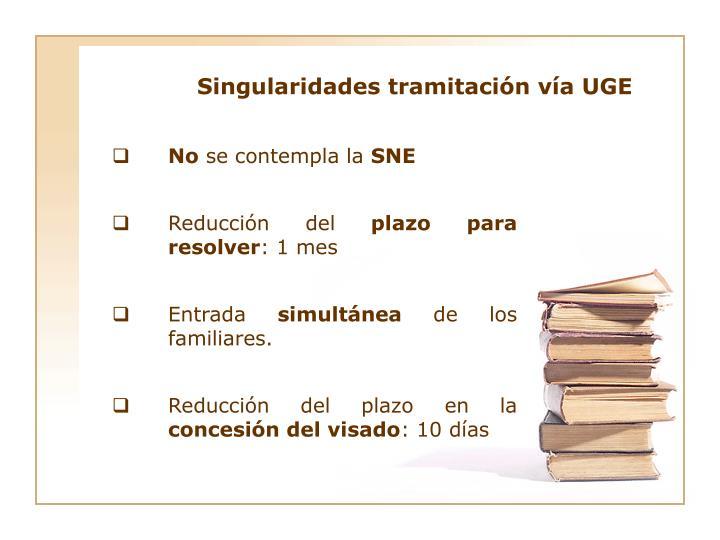 Singularidades tramitación vía UGE