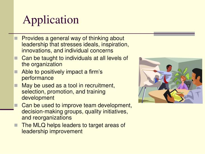 Provides a general way of thinking about leadership that stresses ideals, inspiration, innovations, and individual concerns