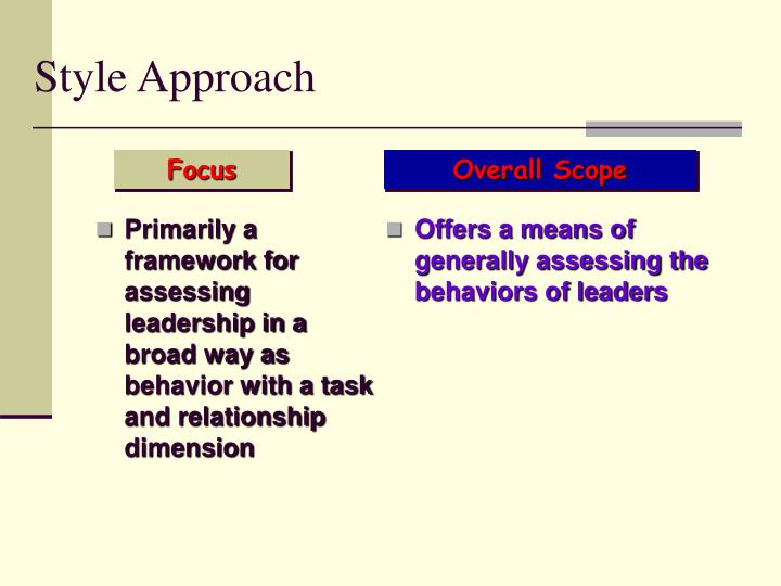 Primarily a framework for assessing leadership in a broad way as behavior with a task and relationship dimension