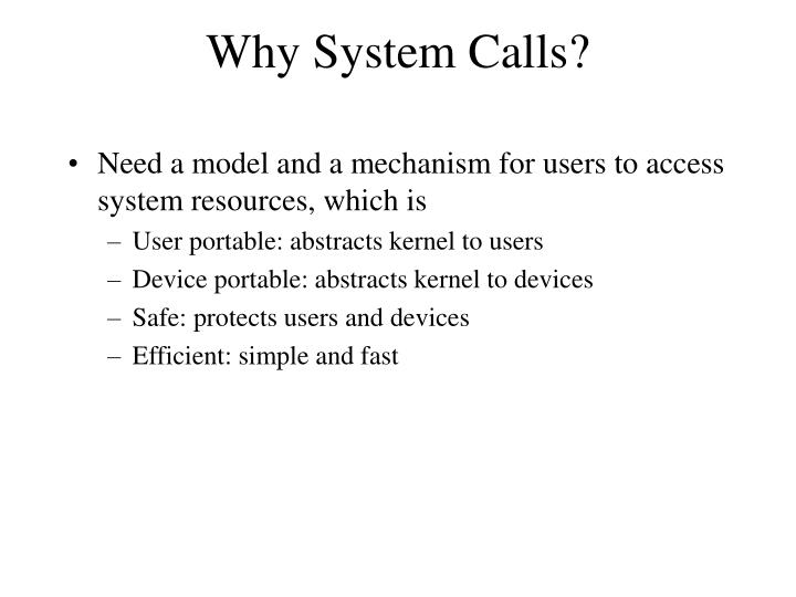 Why System Calls?