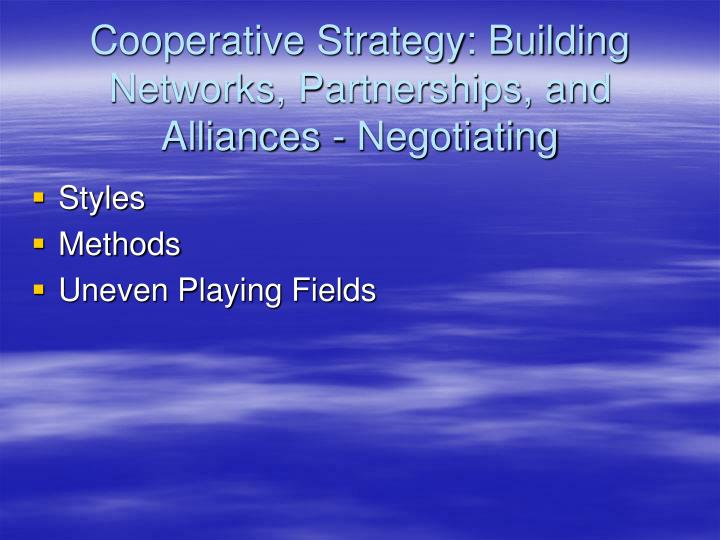 Cooperative Strategy: Building Networks, Partnerships, and Alliances - Negotiating
