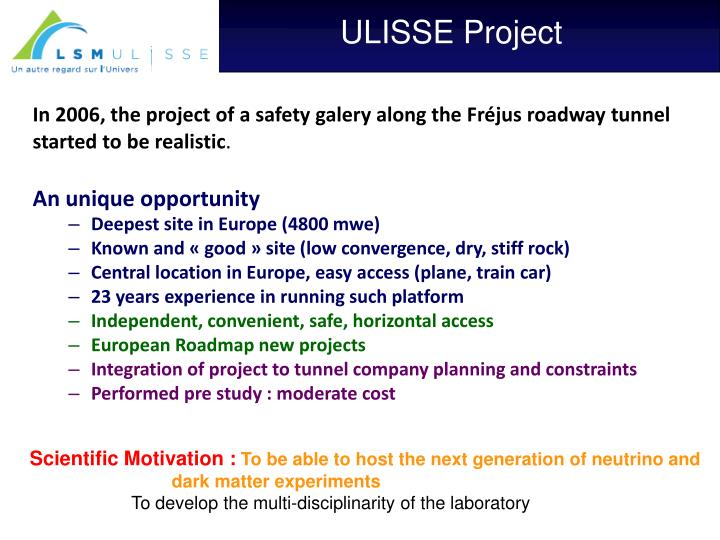 In 2006, the project of a safety galery along the Fréjus roadway tunnel