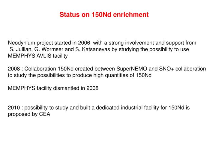 Status on 150Nd enrichment