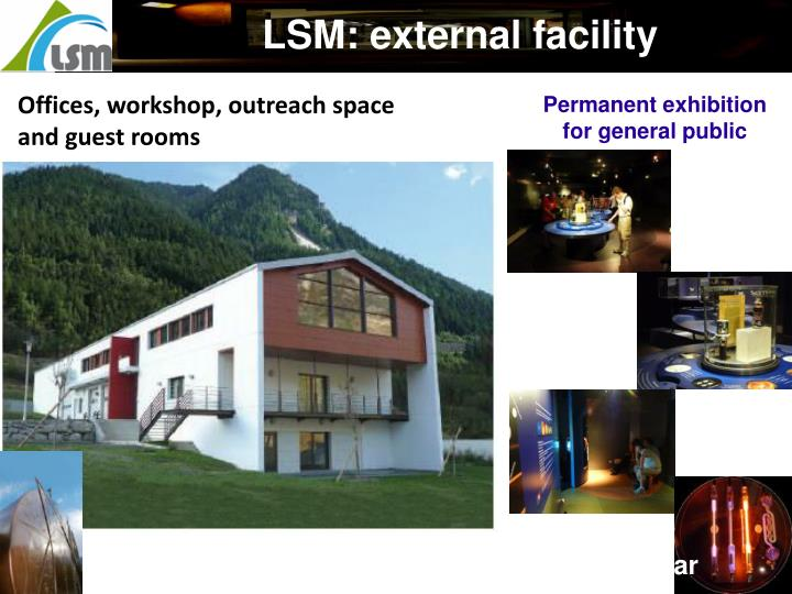 LSM: external facility
