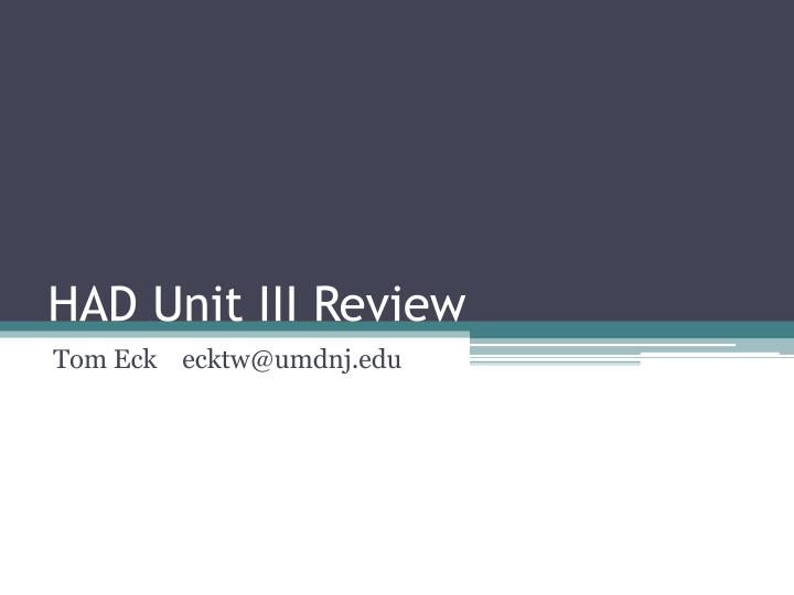 HAD Unit III Review