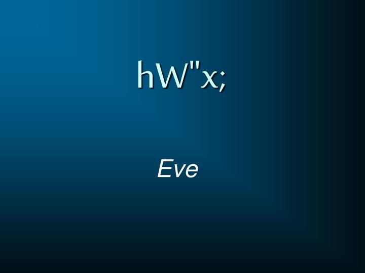 """hW""""x;"""