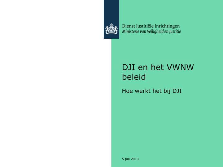 DJI en het VWNW beleid