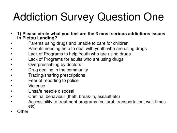 Addiction Survey Question One