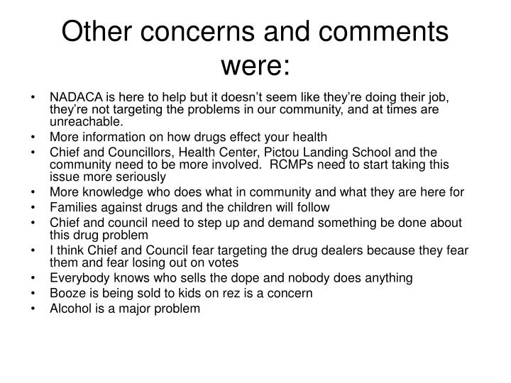Other concerns and comments were: