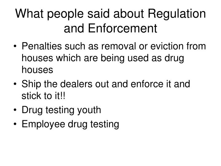 What people said about Regulation and Enforcement