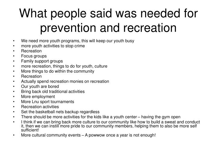 What people said was needed for prevention and recreation