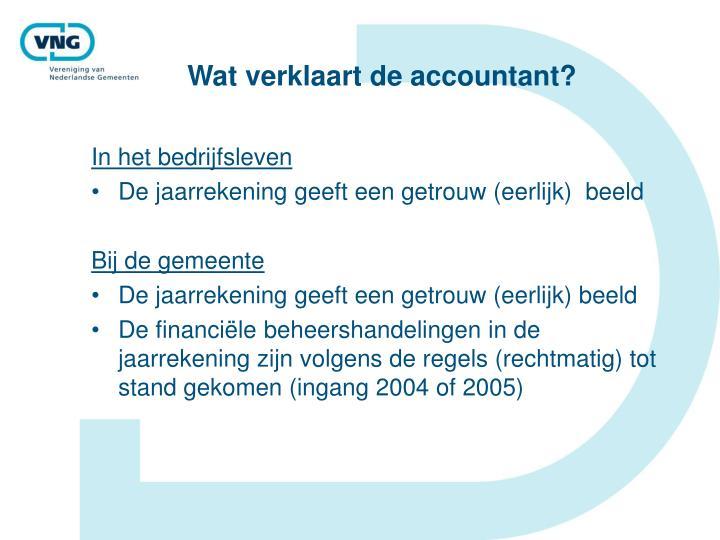Wat verklaart de accountant?