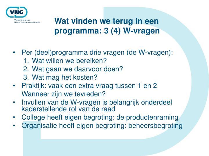 Wat vinden we terug in een programma: 3 (4) W-vragen