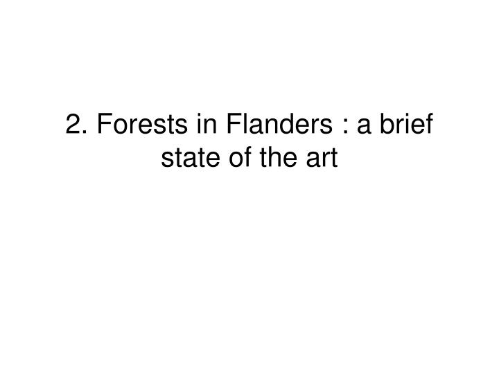 2. Forests in Flanders : a brief state of the art