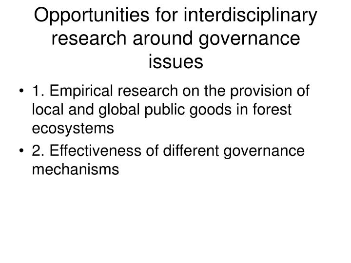 Opportunities for interdisciplinary research around governance issues