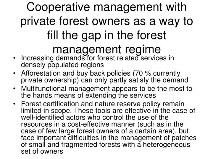 Cooperative management with private forest owners as a way to fill the gap in the forest management regime