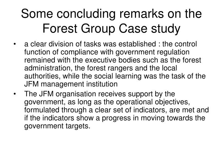 Some concluding remarks on the Forest Group Case study
