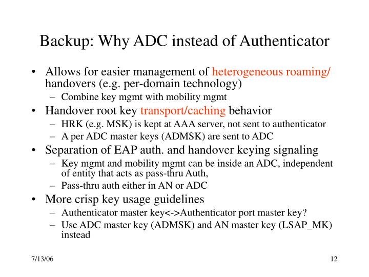 Backup: Why ADC instead of Authenticator
