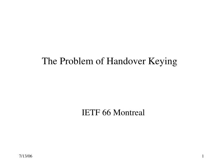 The Problem of Handover Keying