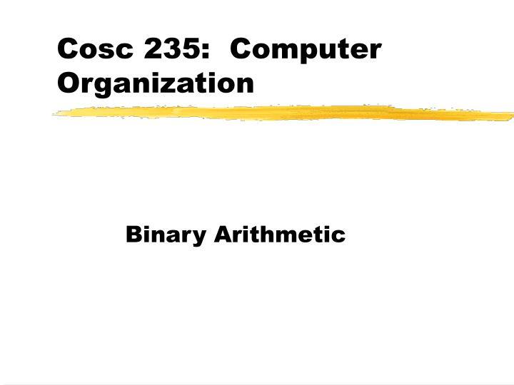 cosc 235 computer organization