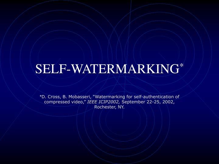 SELF-WATERMARKING