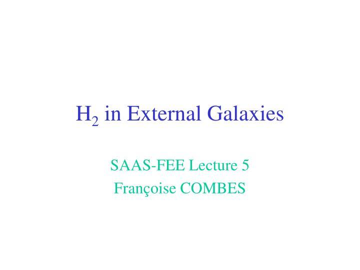 h 2 in external galaxies