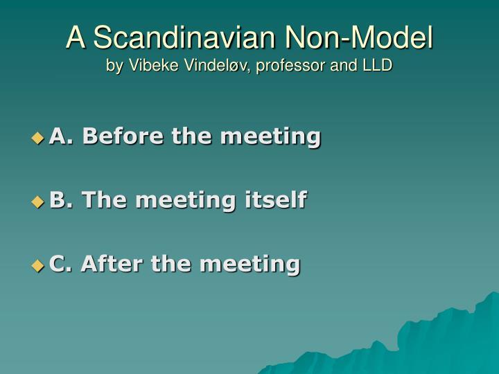 A Scandinavian Non-Model