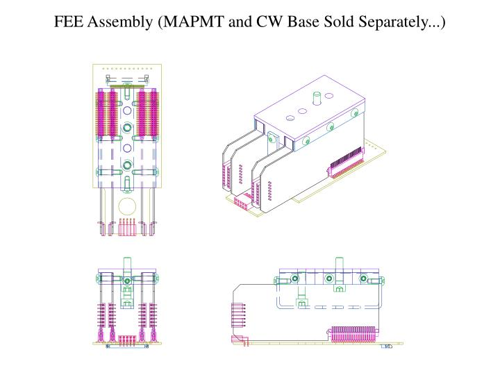 FEE Assembly (MAPMT and CW Base Sold Separately...)